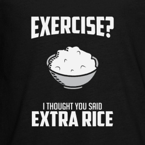 Exercise I Though You Said Extra Rice - Kids' Premium Long Sleeve T-Shirt