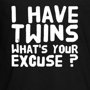 I have twins what's your excuse ? - Kids' Premium Long Sleeve T-Shirt