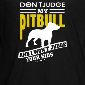 dont judge my pitbull and i wont judge your kids - Kids' Premium Long Sleeve T-Shirt