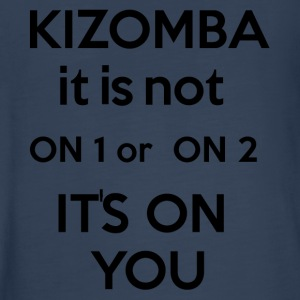 Kizomba - Is Not On 1 Or On 2 It's On you - Kids' Premium Long Sleeve T-Shirt