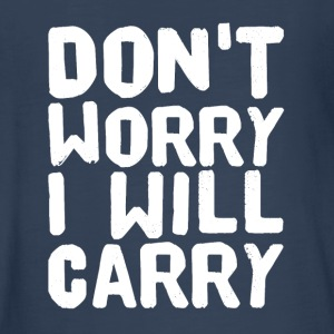 Don't worry I will Carry - Kids' Premium Long Sleeve T-Shirt