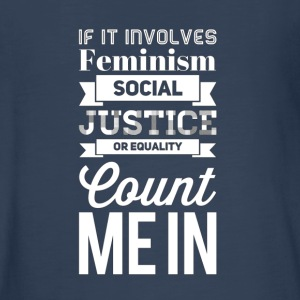 If it involves feminism social justice or equality - Kids' Premium Long Sleeve T-Shirt