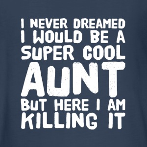 I never dreamed i would be a super cool aunt but h - Kids' Premium Long Sleeve T-Shirt