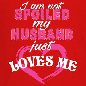 I Am Not Spoiled My Husband Just Loves Me T Shirt - Kids' Premium Long Sleeve T-Shirt