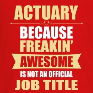 ACTUARY Because Freakin Awesome Isn t A Job Title - Kids' Premium Long Sleeve T-Shirt