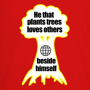 He that plants trees loves others beside himself - Kids' Premium Long Sleeve T-Shirt