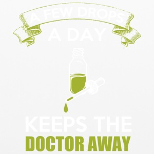 A Few Drops A Day Keeps The Doctor Away T Shirt - Pillowcase