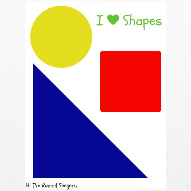 Hi I'm Ronald Seegers Collection-I Love Shapes
