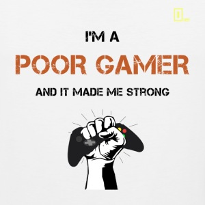 I'm a Poor Gamer and it made me strong - Men's Premium Tank
