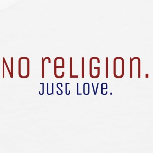 No Religion. Just Love. - Men's Premium Tank