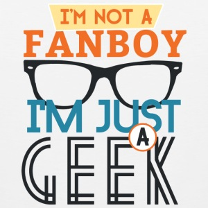 geek i am not a fanboy i am just a geek T Shirt - Men's Premium Tank