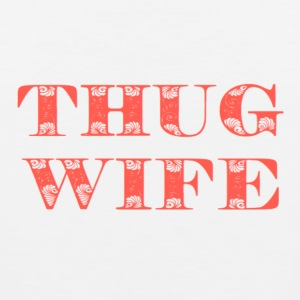 THUG WIFE - Men's Premium Tank