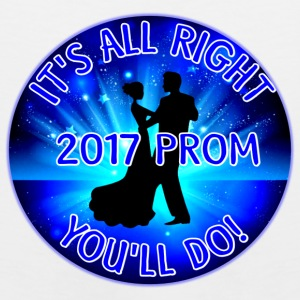 2017 Prom It's All Right - You'll Do! - Men's Premium Tank