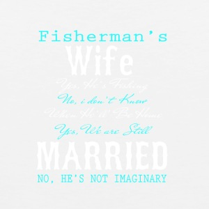 Fisherman's Wife Yes He Is Fishing T Shirt - Men's Premium Tank