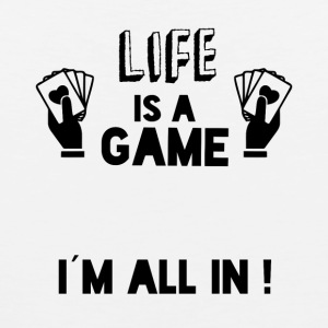 LIFE IS A GAME IAM ALL IN black - Men's Premium Tank