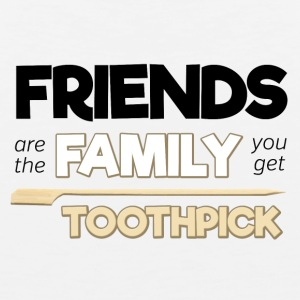 Friends Are The Family You Get Toothpick - Men's Premium Tank