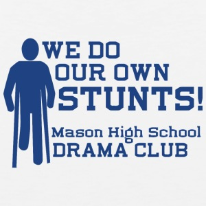 We Do Our Own Stunts Mason High School Drama Club - Men's Premium Tank