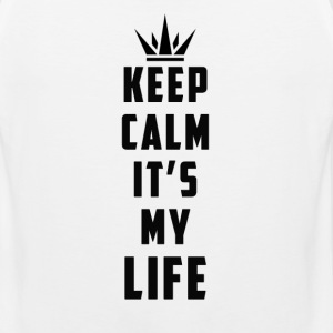 keep calm it's my life - Men's Premium Tank