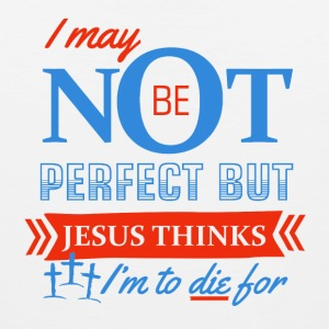 Jesus thinks I'm to die for - Men's Premium Tank