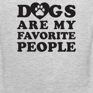 Dogs are my favorite people - Men's Premium Tank