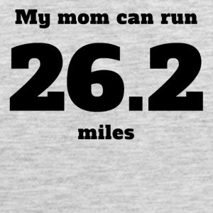 My Mom Can Run 26.2 Miles - Men's Premium Tank