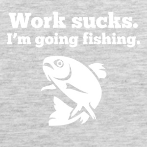 Work Sucks I'm Going Fishing - Men's Premium Tank