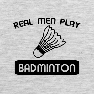 REAL MEN PLAY BADMINTON t-shirt design - Men's Premium Tank