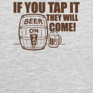If You Tap It They Will Come - Men's Premium Tank
