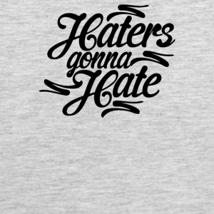 Haters Gonna Hate this - Men's Premium Tank
