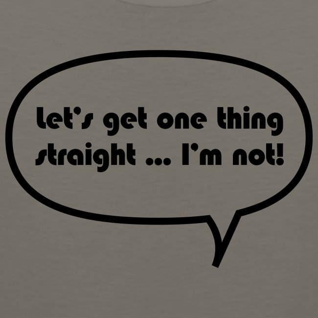 Let's get one thing straight ...I'm not!