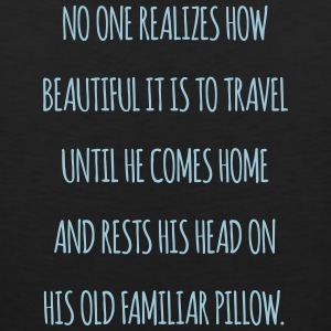 No one realiszes how beautiful it is to travel - Men's Premium Tank