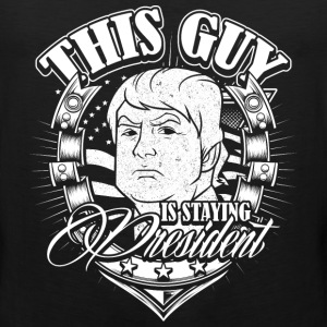 This Guy is staying PRESIDENT - Men's Premium Tank