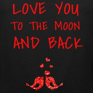 love you to the moon and back II - Men's Premium Tank