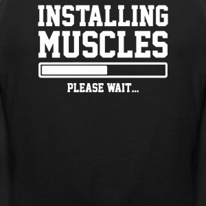 PLEASE WAIT INSTALLING MUSCLES - Men's Premium Tank
