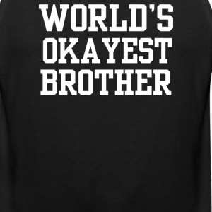 Okayest Brother - Men's Premium Tank
