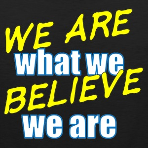 We Are what we believe we are - motivational Messa - Men's Premium Tank