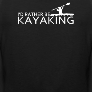 I'd Rather Be Kayaking - Men's Premium Tank