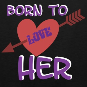 BORN TO LOVE HER - Men's Premium Tank
