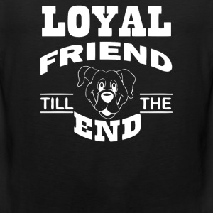 Loyal friend till the end - Men's Premium Tank