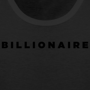Billionaire - Block Text Design (Black Letters) - Men's Premium Tank