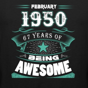 February 1950 - 67 years of being awesome (v.2017) - Men's Premium Tank