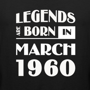 Legends are born in March 1960 - Men's Premium Tank