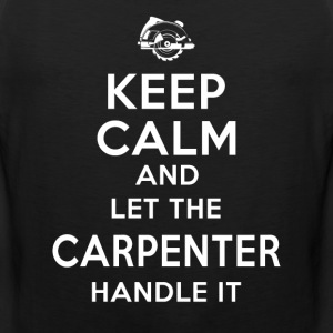 Keep calm Carpenter T-Shirts - Men's Premium Tank