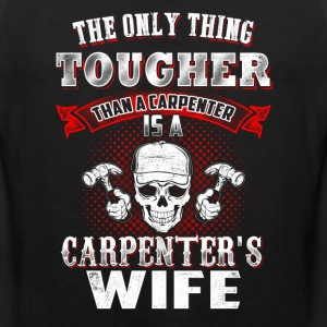 Carpenter's wife T-Shirts - Men's Premium Tank