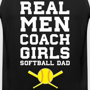Real Men Coach Girls Softball Dad Sports - Men's Premium Tank