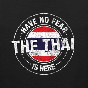 Have No Fear The Thai Is Here - Men's Premium Tank