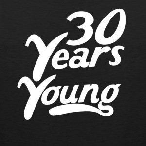 30 Years Young Funny 30th Birthday - Men's Premium Tank