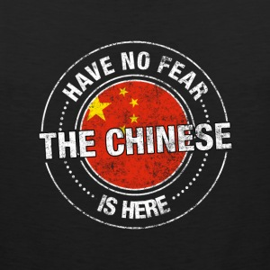ChineseHave No Fear The Chinese Is Here - Men's Premium Tank