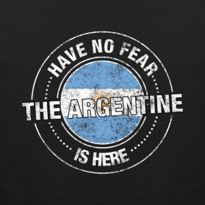Have No Fear The Argentine Is Here - Men's Premium Tank