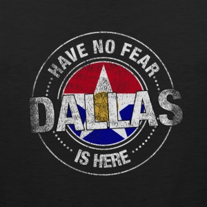 Have No Fear Dallas Is Here - Men's Premium Tank